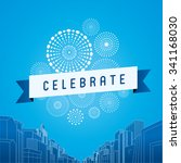 cityscape with celebration... | Shutterstock .eps vector #341168030