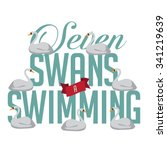 seven swans a swimming 12 days... | Shutterstock .eps vector #341219639