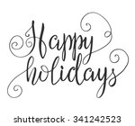 happy holidays hand lettering... | Shutterstock .eps vector #341242523