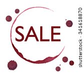 sale sign in wine stain with... | Shutterstock .eps vector #341618870