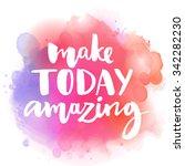 make today amazing.... | Shutterstock .eps vector #342282230