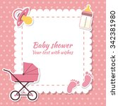 Stock vector baby shower girl invitation card place for text greeting cards 342381980