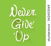 never give up lettering. ... | Shutterstock .eps vector #342453569