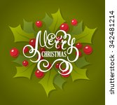 christmas lettering with holly... | Shutterstock .eps vector #342481214