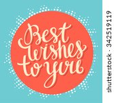 best wishes to you.... | Shutterstock .eps vector #342519119