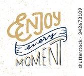 Enjoy Every Moment. Vintage...