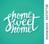 home sweet home  hand lettering | Shutterstock .eps vector #342707738