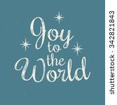 joy to the world   christmas... | Shutterstock .eps vector #342821843
