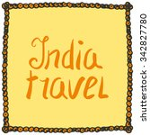 india travel   lettering in... | Shutterstock .eps vector #342827780