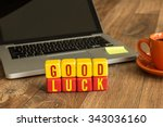Good Luck Written On A Wooden...