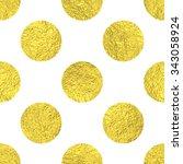 gold polka dot seamless pattern.... | Shutterstock .eps vector #343058924