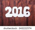 wooden figures 2016 on the... | Shutterstock . vector #343222574