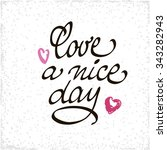 love a nice day lettering... | Shutterstock .eps vector #343282943