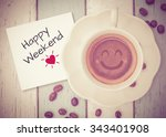 happy weekend with coffee cup... | Shutterstock . vector #343401908