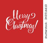 merry christmas calligraphy... | Shutterstock .eps vector #343516610