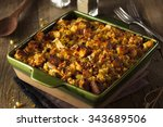 Stock photo traditional homemade cornbread stuffing for the holidays 343689506