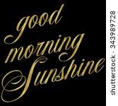good morning sunshine gold faux ... | Shutterstock . vector #343989728