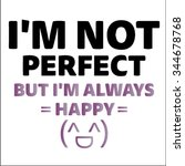 i'm not perfect.slogan graphic... | Shutterstock .eps vector #344678768