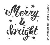 merry and bright. greeting hand ...   Shutterstock .eps vector #345146390