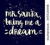 "hand written ""mr. santa bring... | Shutterstock .eps vector #345520448"