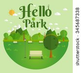 Hello Park. Natural landscape in the flat style. a beautiful park.Environmentally friendly natural landscape.Vector illustration | Shutterstock vector #345687338