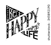 'be happy enjoy life' hand... | Shutterstock .eps vector #345892190