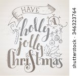 have a holly jolly christmas ... | Shutterstock .eps vector #346323764