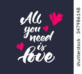 hand lettering 'all you need is ... | Shutterstock .eps vector #347986148