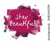 stay beautiful typography... | Shutterstock . vector #348144554