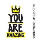 you are amazing. hand drawn... | Shutterstock .eps vector #348214370