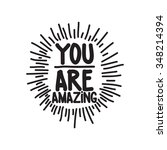 you are amazing. hand drawn... | Shutterstock .eps vector #348214394