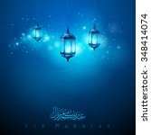 glow arabic lamp greeting... | Shutterstock .eps vector #348414074