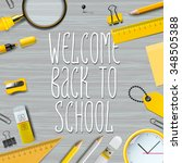 welcome back to school template ... | Shutterstock .eps vector #348505388