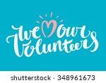 we love our volunteers. | Shutterstock .eps vector #348961673