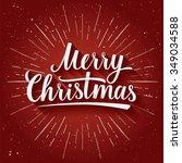 lettering of merry christmas on ... | Shutterstock .eps vector #349034588