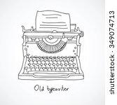 old typewriter. vector... | Shutterstock .eps vector #349074713