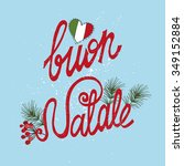 christmas buon natale greeting... | Shutterstock .eps vector #349152884