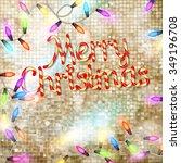 christmas greeting card light... | Shutterstock .eps vector #349196708