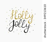 holly jolly  christmas greeting ... | Shutterstock .eps vector #349213610
