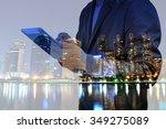 double exposure of night city... | Shutterstock . vector #349275089