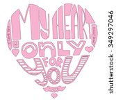 words i love you  my heart only ... | Shutterstock .eps vector #349297046