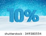 blue 3d 10  text on white snow... | Shutterstock . vector #349380554