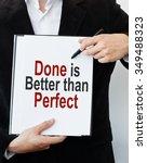 done better than perfect.... | Shutterstock . vector #349488323