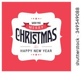 i wish you a merry christmas... | Shutterstock .eps vector #349549088