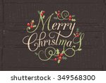 merry christmas   happy new... | Shutterstock .eps vector #349568300