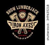 77 show lumberjack. handmade... | Shutterstock .eps vector #349635218