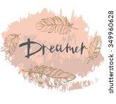 dreamer   t shirt design.... | Shutterstock .eps vector #349960628