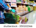 man pushing shopping cart full... | Shutterstock . vector #350102366