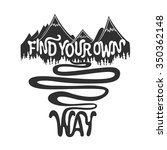 Find Your Own Way. Hand Drawn...
