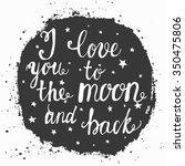 i love you to the moon and back ... | Shutterstock .eps vector #350475806